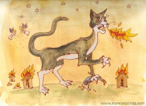 There he goes again, burning the countryside... BAD KITTY!!